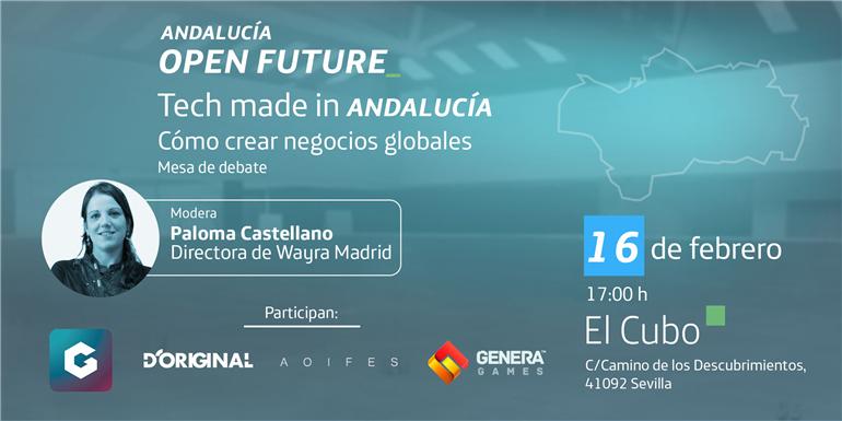 Tech made in Andalucia. Cómo crear negocios globales. Nueva charla en El Cubo.